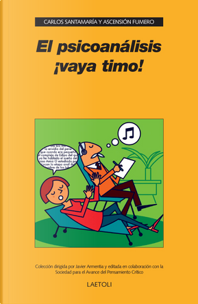 EL PSICOANALISIS VAYA TIMO| by Ascension Fumero, Carlos Santamaria