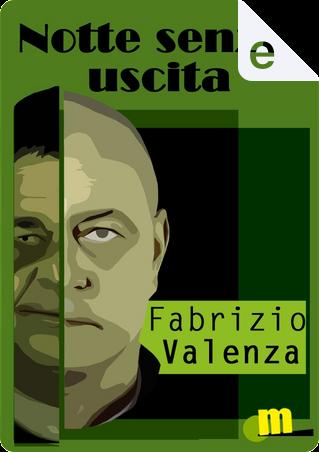 Notte senza uscita by Fabrizio Valenza