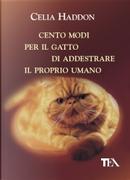 Cento modi per il gatto di addestrare il proprio umano by Celia Haddon