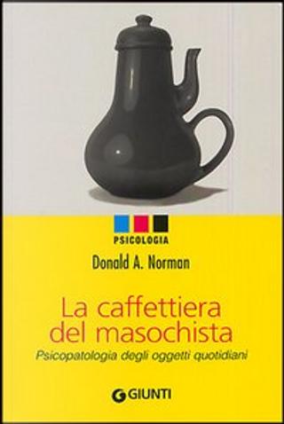 La caffettiera del masochista by Donald A. Norman