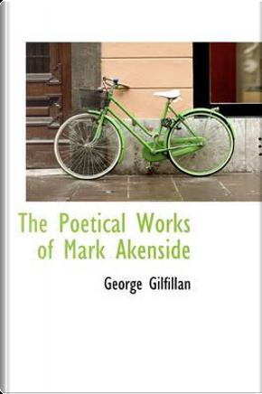The Poetical Works of Mark Akenside by George Gilfillan