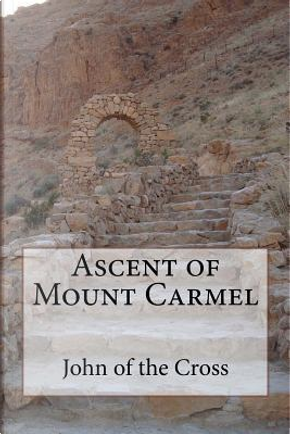 Ascent of Mount Carmel by Saint John Of The Cross