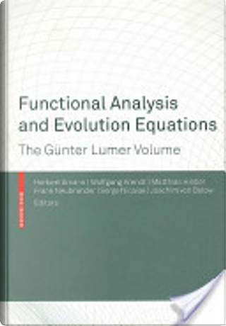 Functional analysis and evolution equations by Herbert Amann