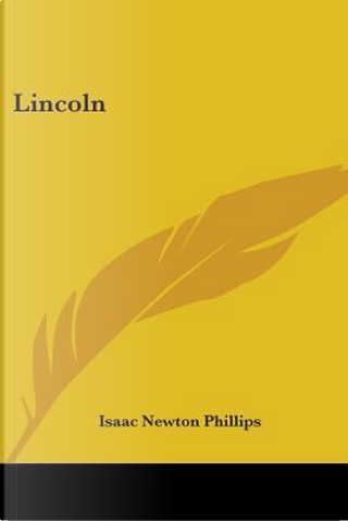 Lincoln by Isaac Newton Phillips