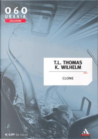 Clone by Kate Wilhelm, Theodore L. Thomas