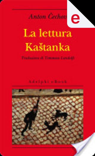 La lettura - Kastanka by Anton Pavlovič Čehov