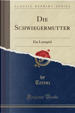 Die Schwiegermutter by Terenz Terenz