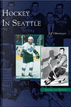 Hockey in Seattle by Jeff Obermeyer