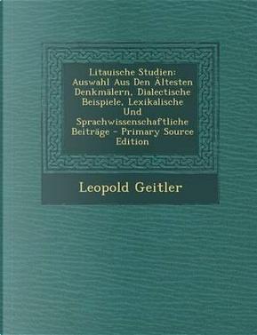 Litauische Studien by Leopold Geitler