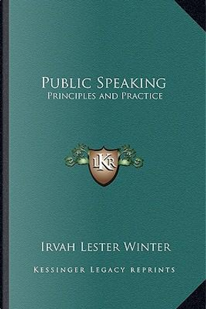 Public Speaking by Irvah Lester Winter