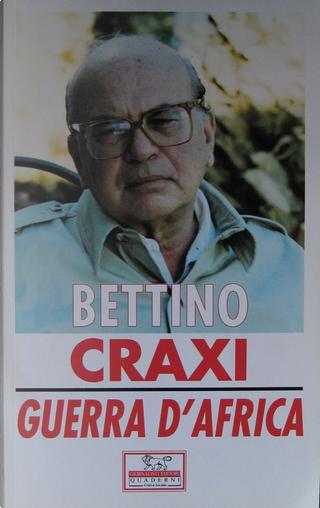 Guerra d'Africa by Bettino Craxi