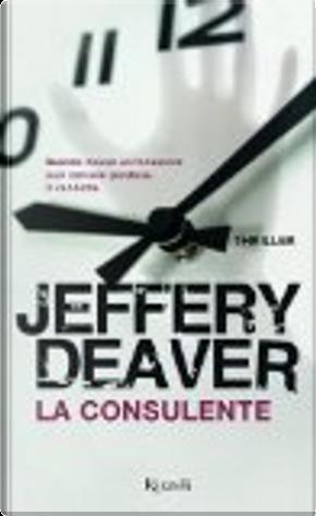 La consulente by Jeffery Deaver