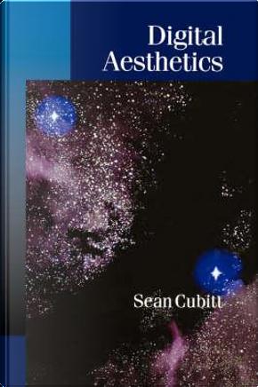 Digital Aesthetics by Sean Cubitt