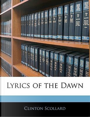 Lyrics of the Dawn by Clinton Scollard