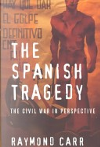 The Spanish tragedy by Raymond Carr