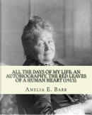 All the Days of My Life by Amelia Edith Huddleston Barr