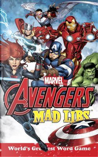 Marvel Avengers Mad Libs by Paul Kupperberg