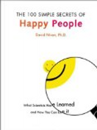 100 Simple Secrets of Happy People, The by David Niven