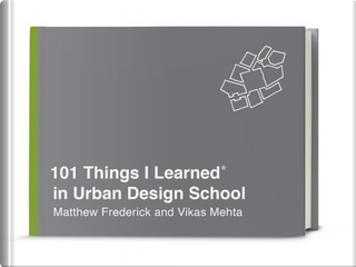 101 Things I Learned in Urban Design School by Matthew Frederick