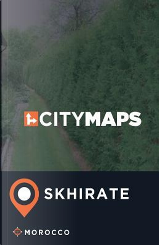 City Maps Skhirate Morocco by James Mcfee