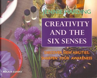 Creativity and the Six Senses by Jennie Harding