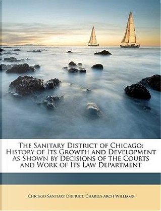 The Sanitary District of Chicago by Chicago Sanitary District