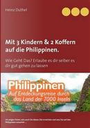 Mit Einfach-Ticket, 3 Kindern & 2 Koffern auf die Philippinen. by heinz Duthel
