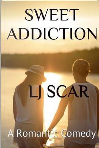 Sweet Addiction by L. J. Scar