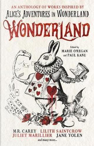 Wonderland by Alison Littlewood, Angela Slatter, James Lovegrove, Lilith SaintCrow