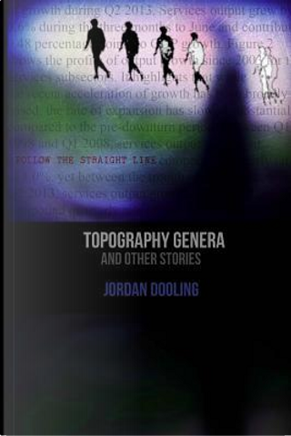Topography Genera and Other Stories by Jordan Dooling