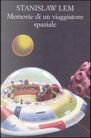 Memorie di un viaggiatore spaziale by Stanislaw Lem