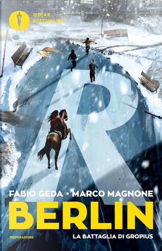 Berlin 3 - La battaglia di Gropius by Fabio Geda, Marco Magnone