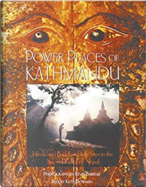 Power Places of Kathmandu by Keith Dowman