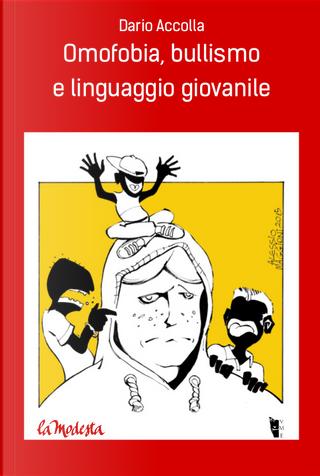 Omofobia, bullismo e linguaggio giovanile by Dario Accolla