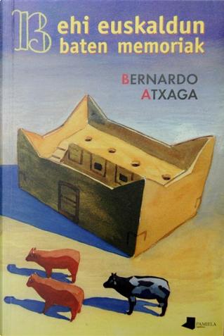 Behi euskaldun baten memoriak by Bernardo Atxaga