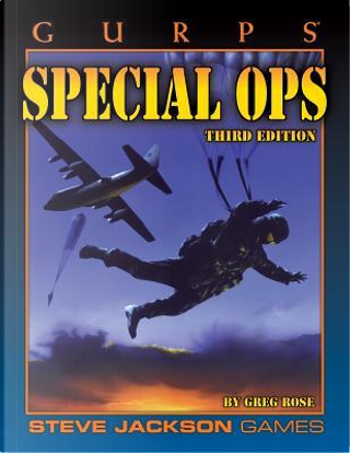 GURPS Special Ops by Greg Rose