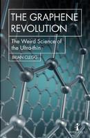 The Graphene Revolution by Brian Clegg