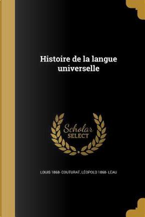 FRE-HISTOIRE DE LA LANGUE UNIV by Louis 1868 Couturat