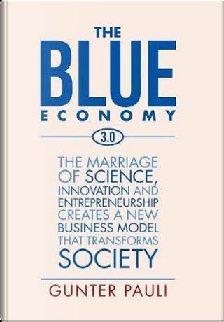 The Blue Economy 3.0 by Gunter Pauli