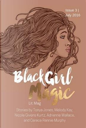 Black Girl Magic Lit Mag by Kenesha N Williams