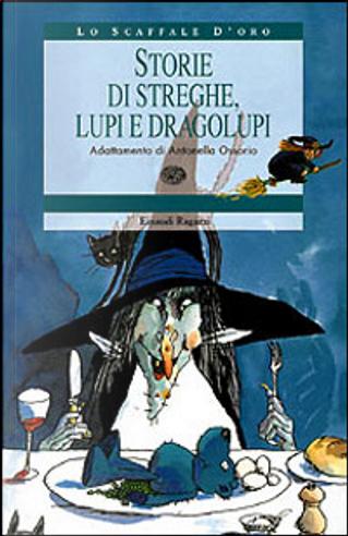 Storie di streghe, lupi e dragolupi by AA. VV.