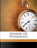 Manual of Physiology by William Senhouse Kirkes
