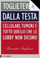 Toglietevelo dalla testa by Riccardo Staglianò