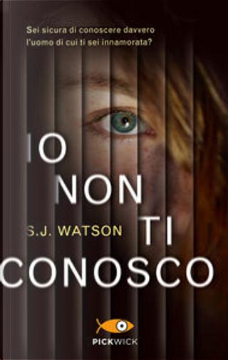 Io non ti conosco by S. J. Watson