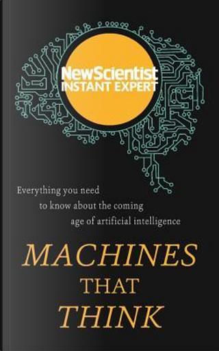 Machines That Think by New Scientist