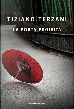 La porta proibita by Tiziano Terzani