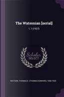 The Watsonian [serial] by Thomas E. Watson