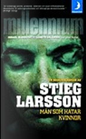 Män som hatar kvinnor by Stieg Larsson