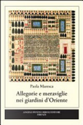 Allegorie e meraviglie nei giardini d'Oriente by Paola Maresca