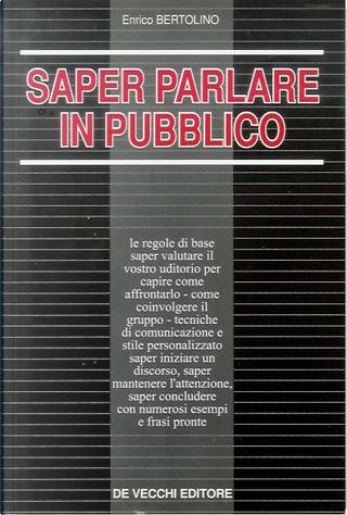 Saper parlare in pubblico by Enrico Bertolino
